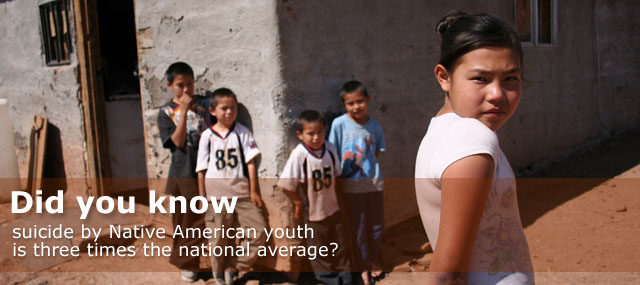 Did you know... suicide by Native American youth is 3 times the national average?