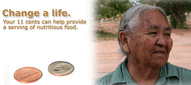 Change a life... Your 11 cents can help provide a serving of nutritious food.