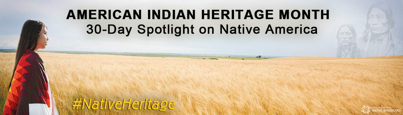 American Indian Heritage Month - 30 Day Spotlight on Native America