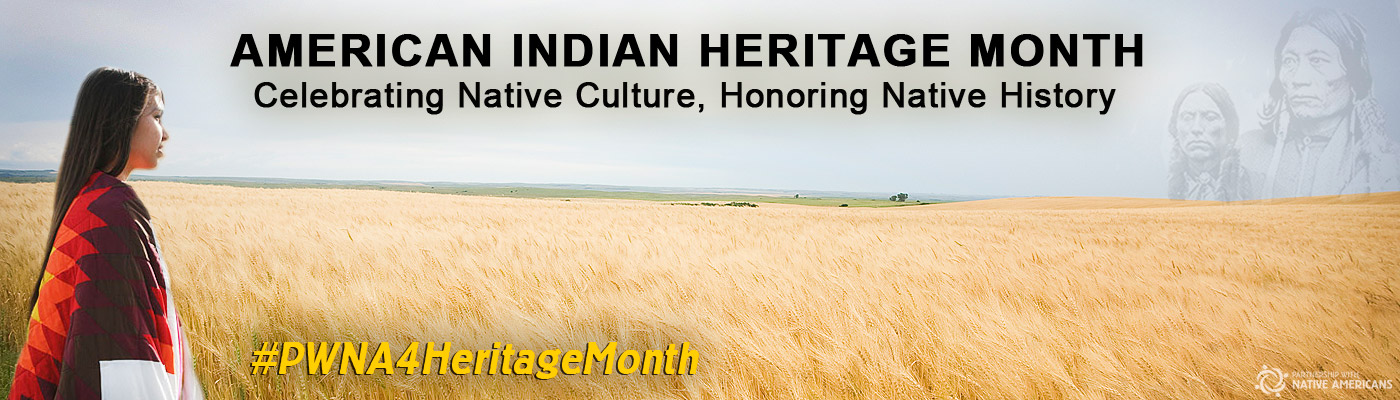 American Indian Heritage Month 2016 - Celebrating Native Culture, Honoring Native History