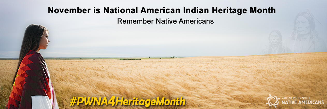 Celebrating National American Indian Heritage Month by Remembering Native Americans