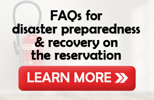 FAQs for disaster preparedness & recovery on the reservation
