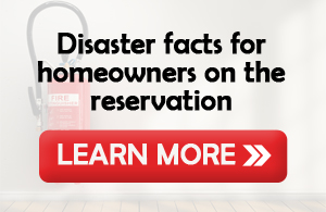 Disaster facts for homeowners on the reservation
