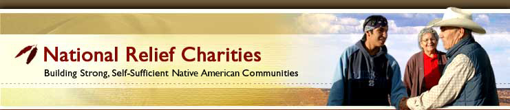 National Relief Charities - Building Strong, Self-Sufficient American Indian Communities